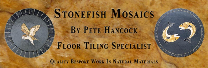 Stonefish Mosaics By Pete Hancock Floor Tiling Specialist. Quality bespoke work in natural materials